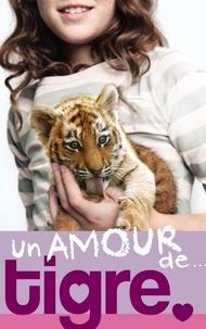 Lucy Courtenay - Un amour de... 1- Un amour de tigre.