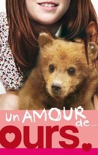 Lucy Courtenay - Un amour de... - Tome 3 - Un amour d'ours.