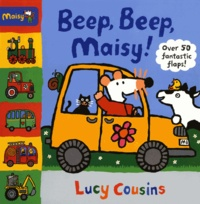 Lucy Cousins - Beep, Beep, Maisy! - Over 50 fantastic flaps!.