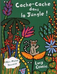 Lucy Cousins - Cache-cache dans la jungle !.