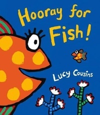 Lucy Cousins - Hooray for Fish!.