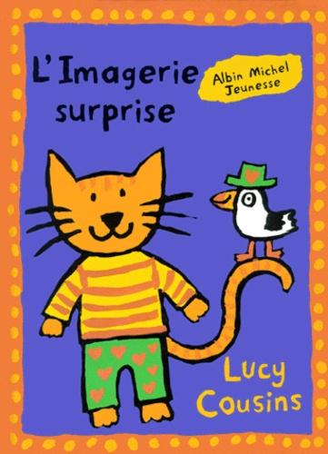 Lucy Cousins - L'imagerie surprise.
