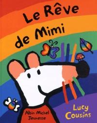 Lucy Cousins - Le rêve de Mimi.