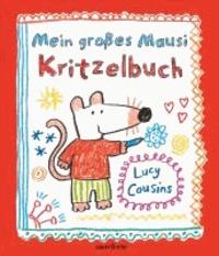 Lucy Cousins - Mein großes Mausi Kritzelbuch.