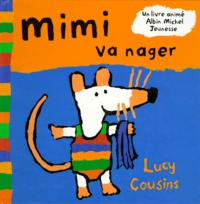 Lucy Cousins - Mimi va nager.