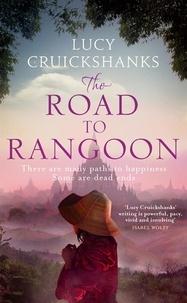 Lucy Cruickshanks - The Road to Rangoon.