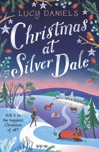 Lucy Daniels - Christmas at Silver Dale - the perfect Christmas romance for 2019 - featuring the original characters in the Animal Ark series!.