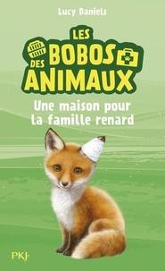 Lucy Daniels - Les bobos des animaux Tome 3 : Une maison pour la  famille renard.