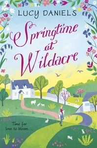 Lucy Daniels - Springtime at Wildacre - the gorgeously uplifting, feel-good romance.