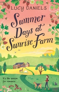 Lucy Daniels - Summer Days at Sunrise Farm - the charming and romantic holiday read.