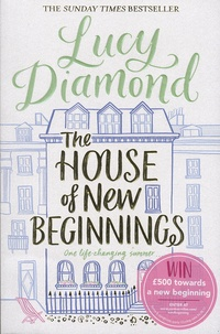 Lucy Diamond - The House of New Beginnings.