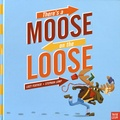 Lucy Feather et Stephan Lomp - There's a Moose on the Loose.