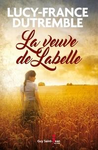 Lucy-France Dutremble - La veuve de Labelle.