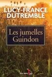 Lucy-France Dutremble - Les jumelles Guindon.