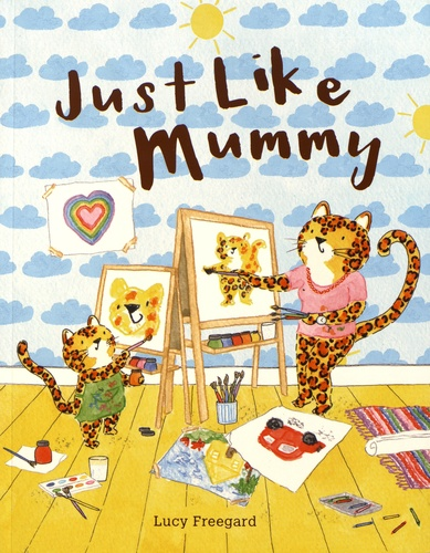 Lucy Freegard - Just Like Mummy.