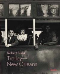 Lucy Gallun - Robert Frank - Trolley-New Orleans.