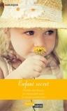Lucy Gordon et Carole Mortimer - Enfant secret - L'héritier des Rinucci - Un impensable aveu - Un secret nommé Emily.