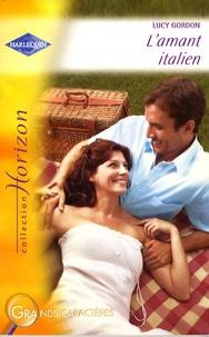 Lucy Gordon - L'amant italien.