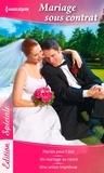 Lucy Gordon - Mariage sous contrat - Mariés pour l'été - Un mariage au ranch - Une union imprévue.