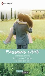 Lucy Gordon et Jessica Hart - Passions d'été - Un mariage en Italie - Rencontre aux Caraïbes - Le temps d'un été.