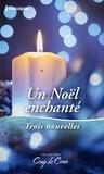 Lucy Gordon et Debbie Macomber - Un Noël enchanté - Un voeu si précieux - Une maman pour les fêtes - Un réveillon plein de surprises.