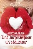 Lucy Gordon - Une surprise pour un séducteur.