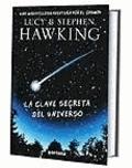 Lucy Hawking et S. W. Hawking - La clave secreta del universo.