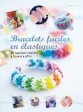 Lucy Hopping - Bracelets faciles en élastiques - 35 superbes créations à faire et à offrir.