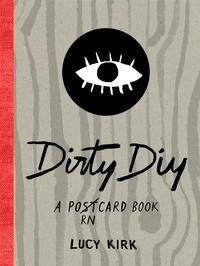 Lucy Kirk - Dirty diy - A porncard book.