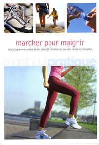 Lucy Knight - Marcher pour maigrir - La méthode facile pour maigrir et rester mince.