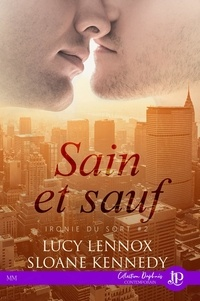 Lucy Lennox et Sloane Kennedy - Ironie du sort Tome 2 : Sain et sauf.