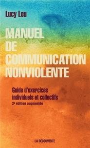 Lucy Leu - Manuel de communication nonviolente - Guide d'exercices individuels et collectifs.