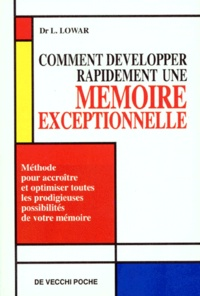 Comment développer rapidement une mémoire exceptionnellement - Méthode pour accroître et optimiser toutes les prodigieuses possibilités de votre mémoire.pdf