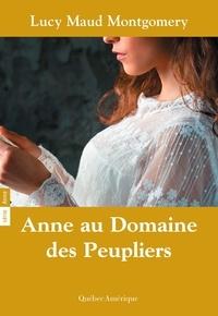 Lucy Maud Montgomery - Anne  : Anne 04 - Anne au Domaine des Peupliers.