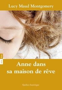 Lucy Maud Montgomery - Anne  : Anne 05 - Anne dans sa maison de rêve.