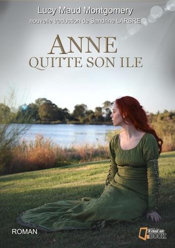 Anne, la maison aux pignons verts Tome 3 Anne quitte son île