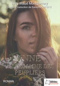 Lucy Maud Montgomery - Anne, la maison aux pignons verts Tome 4 : Anne au domaine des peupliers.