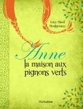 Lucy Maud Montgomery - Anne la maison aux pignons verts.