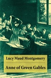 Lucy Maud Montgomery - Anne of Green Gables - Anne Shirley Series, Unabridged.