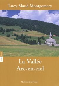 Lucy Maud Montgomery - Anne Tome 7 : La vallée arc-en-ciel.