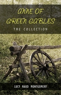 Lucy Maud Montgomery et  BCB - The Complete Anne of Green Gables Collection.