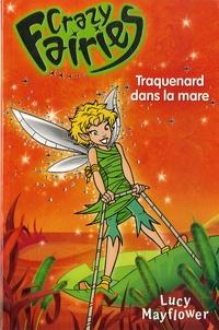 Lucy Mayflower - Crazy Fairies Tome 2 : Traquenard dans la mare.