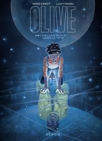Lucy Mazel et Vero Cazot - Olive - Une lune bleue dans la tête - Tome 1/4.