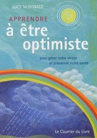 Lucy McDonald - Apprendre à être Optimiste.