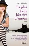 Lucy Robinson - La plus belle histoire d'amour.