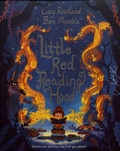 Lucy Rowland et Ben Mantle - Little Red Reading Hood.