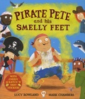 Lucy Rowland et Mark Chambers - Pirate Pete and His Smelly Feet.