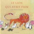 Lucy Ruth Cummins - Le lion qui avait faim - Ou tout un choix de petits animaux.
