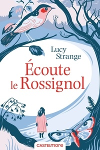 Lucy Strange - Ecoute le rossignol.