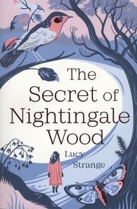 Lucy Strange - The Secret of Nightingale Wood.